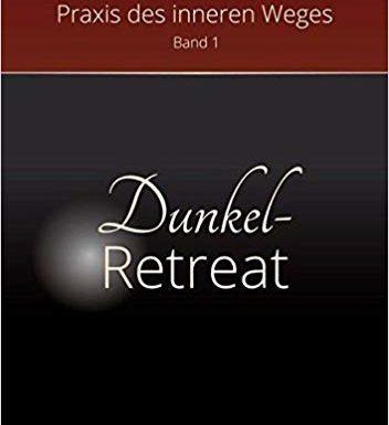 """Buchrezension """"Dunkelretreat: Praxis des inneren Weges"""" von Dr. Rüdiger Porep"""